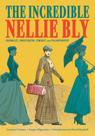 The Incredible Nellie Bly (Journalist, Investigator, Feminist, and Philanthropist) by Luciana Cimino, Sergio Algozzino, David Randall, 9781419750175