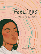 Feelings (A Story in Seasons) by Manjit Thapp, 9780593129753