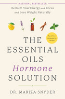 The Essential Oils Hormone Solution (Reclaim Your Energy and Focus and Lose Weight Naturally) - 9780593233306 by Dr. Mariza Snyder, 9780593233306