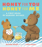 Honey for You, Honey for Me (A First Book of Nursery Rhymes) by Michael Rosen, Chris Riddell, 9781536212730