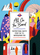 All On The Board (Inspirational quotes from the TfL underground duo) by All on the Board, 9781473691247