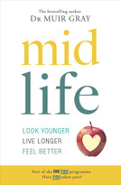 Midlife (Look Younger, Live Longer, Feel Better) by Sir Muir Gray, 9781780896625
