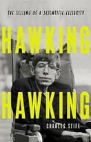 Hawking Hawking (The Selling of a Scientific Celebrity) by Charles Seife, 9781541618374