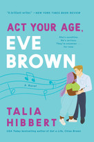 Act Your Age, Eve Brown (A Novel) by Talia Hibbert, 9780062941275
