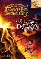 The Science Fair is Freaky! A Branches Book (Eerie Elementary #4) (Library Edition) by Jack Chabert, Sam Ricks, 9780545873697