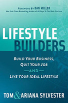 Lifestyle Builders (Build Your Business, Quit Your Job, And Live Your Ideal Lifestyle) by Tom Sylvester, Ariana Sylvester, Dan Miller, 9781642793802