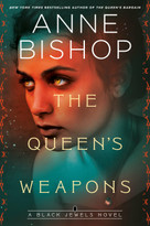 The Queen's Weapons by Anne Bishop, 9781984806659