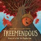Treemendous (Diary of a Not Yet Mighty Oak) - 9780525579366 by Bridget Heos, Mike Ciccotello, 9780525579366