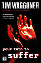 Your Turn to Suffer by Tim Waggoner, 9781787585164