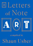 Letters of Note: Art by Shaun Usher, 9780143134671