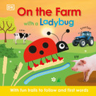 On the Farm with a Ladybug by DK, 9780744026658