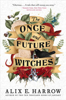 The Once and Future Witches - 9780316422017 by Alix E. Harrow, 9780316422017
