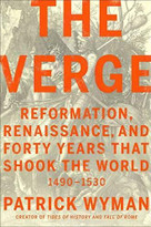 The Verge (Reformation, Renaissance, and Forty Years that Shook the World) by Patrick Wyman, 9781538701188
