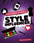 The Business of Being a Style Influencer by Anita Nahta Amin, 9781496695710