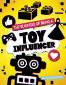 The Business of Being a Toy Influencer by Kaitlin Scirri, 9781496695727