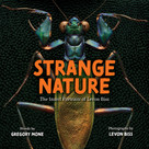 Strange Nature (The Insect Portraits of Levon Biss) by Levon Biss, Gregory Mone, 9781419731662