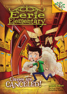 Classes Are Canceled!: A Branches Book (Eerie Elementary #7) (Library Edition) by Jack Chabert, Matt Loveridge, 9781338181838