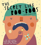 The Secret Life of Boo-Boos (The super science behind how your body heals bumps, bruises, scratches, and scrapes!) by Mariona Tolosa Sisteré, 9781728232492