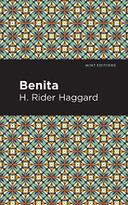 Benita (An African Romance) by H. Rider Haggard, Mint Editions, 9781513277660