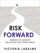 Risk Forward (Embrace the Unknown and Unlock Your Hidden Genius) by Victoria Labalme, 9781401961800