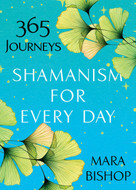 Shamanism for Every Day (365 Journeys) by Mara Bishop, 9780806541068