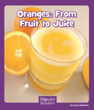 Oranges: From Fruit to Juice by Layne deMarin, 9781429679268