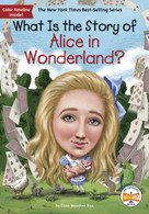 What Is the Story of Alice in Wonderland? by Dana M. Rau, Who HQ, Robert Squier, 9781524791766