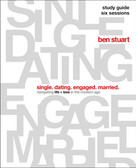 Single, Dating, Engaged, Married Study Guide (Navigating Life + Love in the Modern Age) by Ben Stuart, 9780310140047