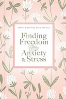 Finding Freedom from Anxiety and Stress by Thomas Nelson, 9780785240228