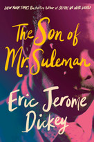 The Son of Mr. Suleman (A Novel) by Eric Jerome Dickey, 9781524745233