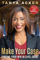 Make Your Case (Finding Your Win in Civil Court) by Tanya Acker, 9781635767018