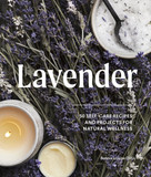 Lavender (50 Self-Care Recipes and Projects for Natural Wellness) by Bonnie Louise Gillis, 9781632173492