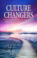 Culture Changers (Understand the Roots of Brokenness and Help Heal Your Family and Community) by Tina Webb, 9781952025235