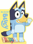 All About Bluey by Penguin Young Readers Licenses, 9780593226681