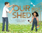 Our Shed (A Father-Daughter Building Story) by Robert Broder, Carrie O'Neill, 9781632172648