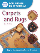 Dolls House DIY Carpets and Rugs (Step by Step Instructions for over 25 projects) by Sue Hawkins, 9780715314340