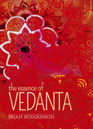 The Essence of Vedanta by Brian Hodgkinson, 9781784284077