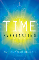 Time Everlasting by Anthony Blair Henrion, 9781632694522