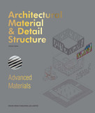 Architectural Material & Detail Structure: Advanced Materials by Eckhard Gerber, 9781910596371