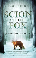 Scion of the Fox (The Realms of Ancient, Book 1) - 9781770413573 by S. M. Beiko, 9781770413573