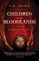 Children of the Bloodlands (The Realms of Ancient, Book 2) by S.M. Beiko, 9781770414327