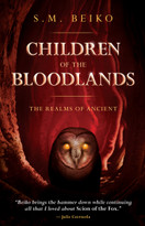 Children of the Bloodlands (The Realms of Ancient, Book 2) - 9781770413580 by S.M. Beiko, 9781770413580