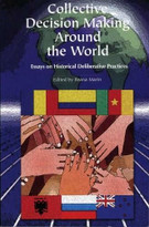 Collective Decision Making Around the World (Essays on Historical Deliberative Practices) by Ileana Marin, 9780923993184