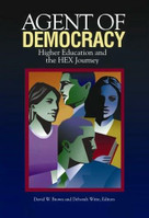 Agent of Democracy (Higher Education and the HEX Journey) by David W Brown, Deborah Witte, 9780923993276
