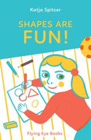 Shapes Are Fun! by Katja Spitzer, 9781909263925