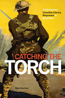 Catching the Torch (Contemporary Canadian Literary Responses to World War I) - 9781771122382 by Neta Gordon, 9781771122382