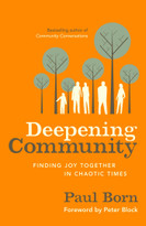 Deepening Community (Finding Joy Together in Chaotic Times) by Paul Born, 9781626560970