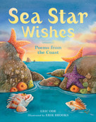 Sea Star Wishes (Poems from the Coast) by Eric Ode, Erik Brooks, 9781570617904
