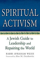 Spiritual Activism (A Jewish Guide to Leadership and Repairing the World) - 9781580233552 by Rabbi Avraham Weiss, Alan Dershowitz, 9781580233552