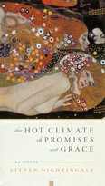 The Hot Climate of Promises and Grace (64 Stories) by Steven Nightingale, 9781619027923